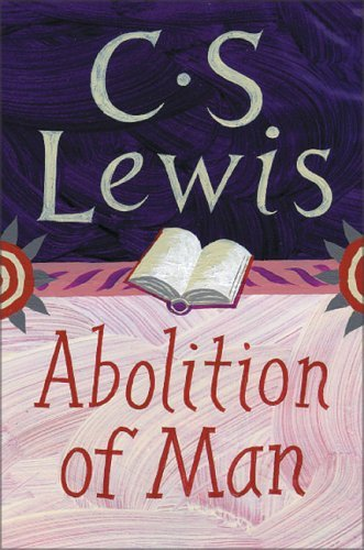 the abolition of man cs lewis review essay Cs lewis the abolition of man or reflections on education with special reference to the teaching of english in the upper forms of schools the master said, he who.