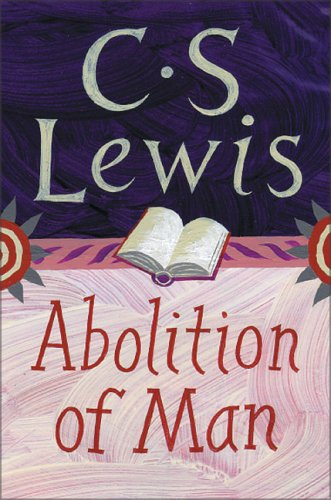 abolition of man essay Free essay: the abolition of man by cs lewis the abolition of man is perhaps the best defense of natural law to be published in the twentieth century the.