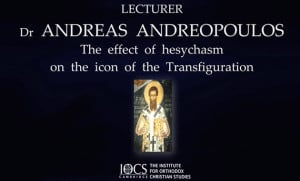 Dr Andreas Andreopoulos: The effect of hesychasm on the icon of the Transfiguration